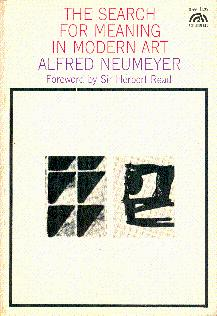 The Search for Meaning in Modern Art: Neumeyer, Alfred; Read,