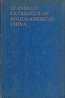 The Standard Catalogue of Anglo-American China from: Laidacker, Sam (Edited