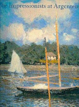 The Impressionists at Argenteuil: Tucker, Paul Hayes