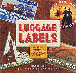Luggage Labels: Mementos from the Golden Age: Craig, David; Morris,