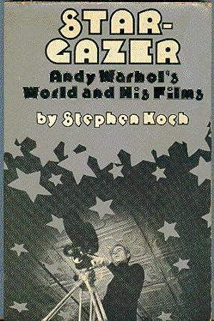 Stargazer: Andy Warhol's World and His Films: Koch, Stephen