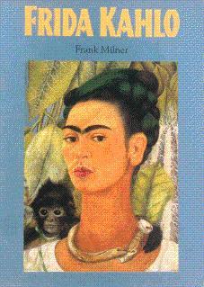 Frida Kahlo: Kahlo, Frida; Milner,