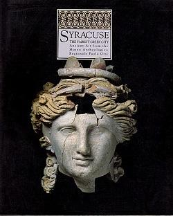 Syracuse, the Fairest Greek City: Ancient Art from the Museo Archeologico Regionale 'Paolo Orsi'