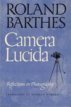 Camera Lucida: Reflections on Photography: Barthes, Roland; Howard, Richard (Translated by), and ...