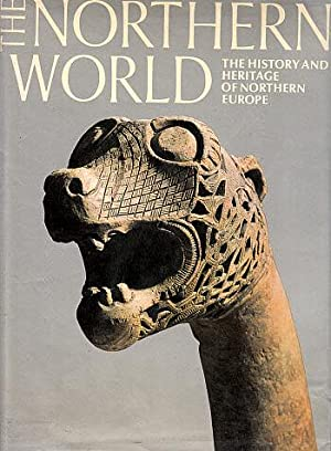 The Northern World: The History and Heritage of Northern Europe, AD 400-1100: Wilson, David M. (...