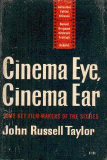 Cinema Eye, Cinema Ear: Some Key Film-Makers: Taylor, John Russell,