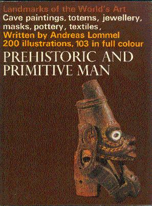 Prehistoric and Primitive Man: Lommel, Andreas