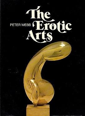 The Erotic Arts: Webb, Peter