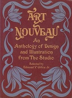 Art Nouveau; An Anthology of Design and Illustration from the Studio: An Anthology of Design and ...