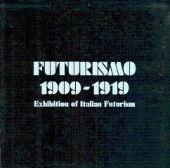 Futurismo, 1909-1919: Exhibition of Italian Futurism: Barker, Ian (Organised