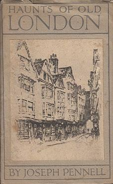 Haunts of Old London: Being Twenty-Five Etchings: Pennell, Joseph