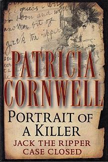 Portrait of a Killer: Jack the Ripper: Cornwell, Patricia