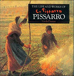 The Life and Works of Pissarro: Doeser, Linda