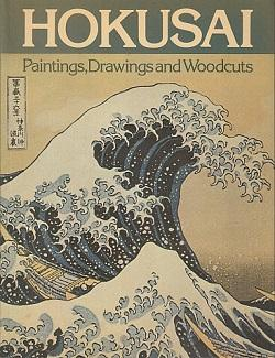Hokusai: Paintings, Drawings and Woodcuts: Hillier, Jack Ronald