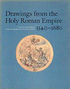 Drawings from the Holy Roman Empire, 1540-1680: Kaufmann, Thomas Dacosta