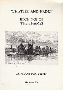 Whistler and Haden: Etchings of the Thames: Whistler, James McNeill,