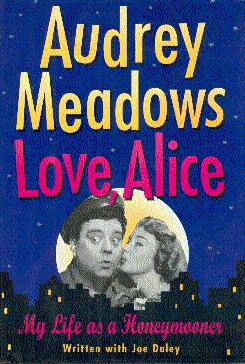 Love, Alice: My Life as a Honeymooner: Meadows, Audrey, with