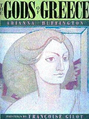 The Gods of Greece: Paintings by Francoise: Huffington, Arianna S.