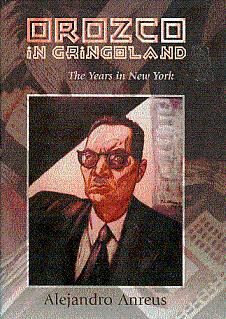 Orozco in Gringoland: The Years in New: Anreus, Alejandro