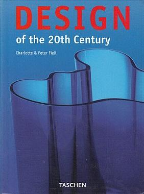 Design of the 20th Century: Fiell, Charlotte, and