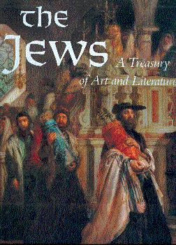 The Jews: A Treasury of Art and Literature
