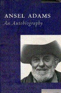 Ansel Adams: An Autobiography: Adams, Ansel, and