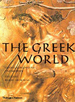 The Greek World: Classical, Byzantine and Modern