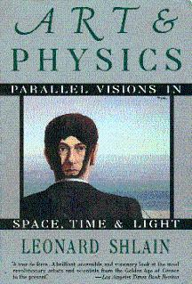 Art and Physics: Parallel Visions in Space,: Shlain, Leonard