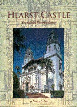 Hearst Castle: The Official Pictorial Guide: Loe, Nancy E.