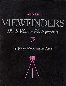 Viewfinders: Black Women Photographers: Moutoussamy-Ashe, Jeanne