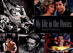 My Life in the Movies: Friedman, Dave