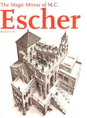 The Magic Mirror of M. C. Escher: Ernst, Bruno; Brigham,
