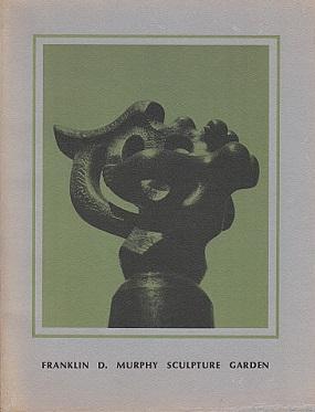 Franklin D. Murphy Sculpture Garden: An Annotated: Nordland, Gerald (Introduction