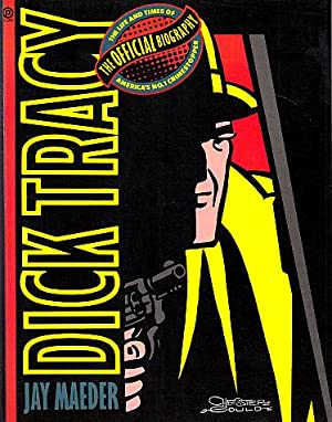 Dick Tracy: The Official Biography: Maeder, Jay