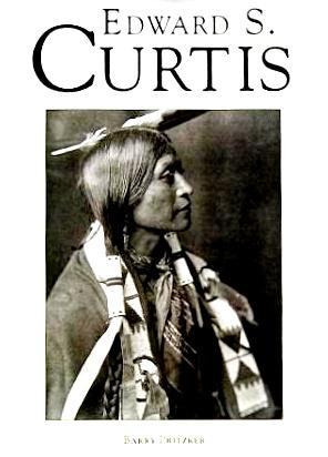 Edward S. Curtis: Curtis, Edward S.;
