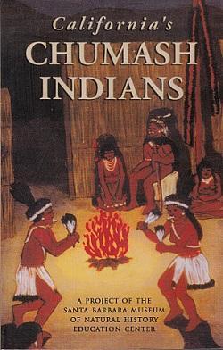California's Chumash Indians: A Project of the Santa Barbara Museum of Natural History ...