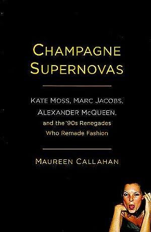 Champagne Supernovas: Kate Moss, Marc Jacobs, Alexander: Callahan, Maureen