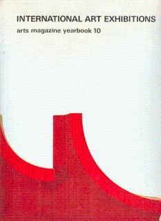 International Art Exhibitions: Arts Magazine Yearbook, 10: Akston, Joseph James