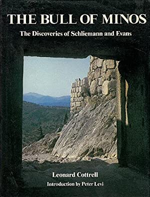 The Bull of Minos: The Discoveries of Schliemann and Evans