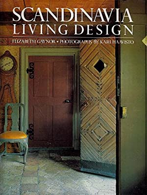 Scandinavia, Living Design: Gaynor, Elizabeth; Haavisto,