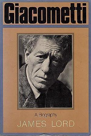 Giacometti: A Biography: Lord, James