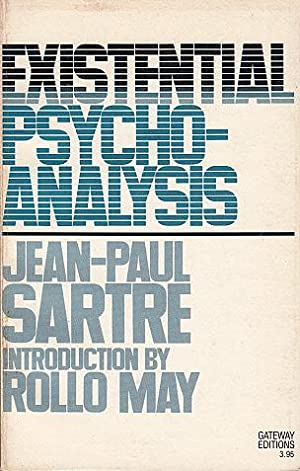 Existential Psychoanalysis: Sartre, Jean-Paul, and