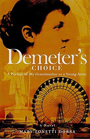 Demeter's Choice: A Portrait of My Grandmother as a Young Artist: Dorra, Mary Tonetti