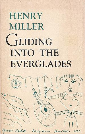 Gliding into the Everglades and Other Essays: Miller, Henry