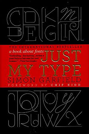 Just My Type: A Book About Fonts: Garfield, Simon