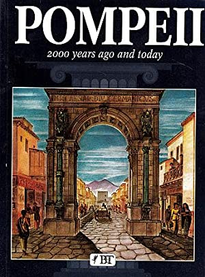 Pompeii: 2000 Years Ago and Today