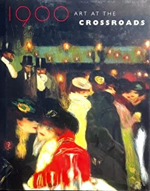 1900: Art at the Crossroads