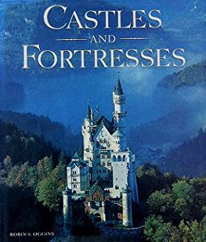 Castles and Fortresses: Oggins, Robin S.