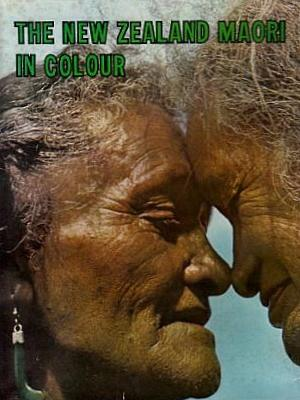 The New Zealand Maori in Colour: Bigwood, Kenneth, and