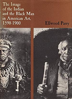 The Image of the Indian and the: Parry, Ellwood